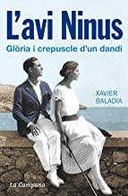 L'avi Ninus: Glòria i crepuscle d'un dandi (Catalan Edition)