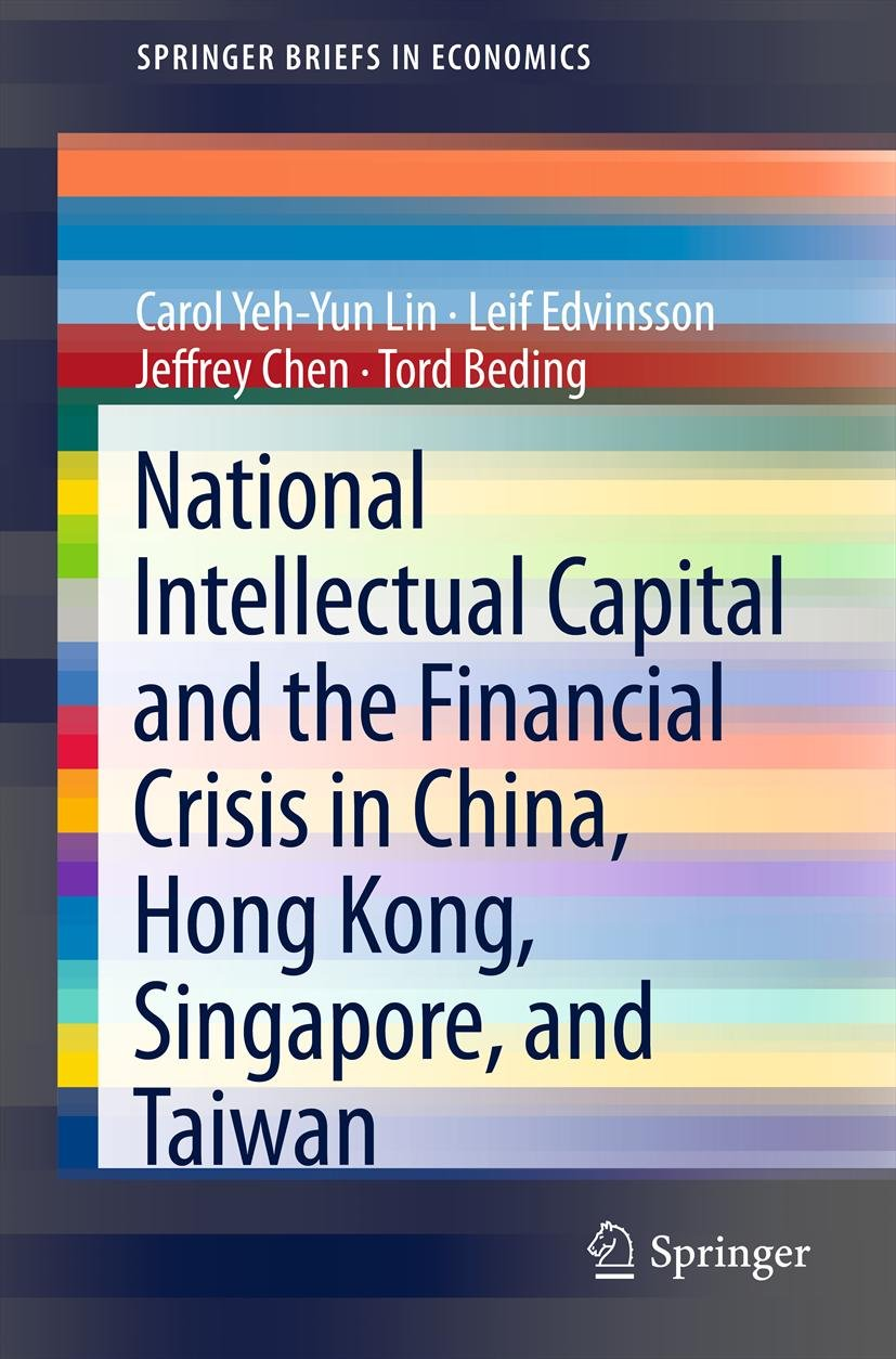 National Intellectual Capital and the Financial Crisis in China, Hong Kong, Singapore, and Taiwan (SpringerBriefs in Economics Book 8)