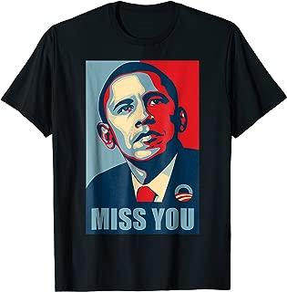 Barack Obama Miss you T-Shirt Political Obama Tee