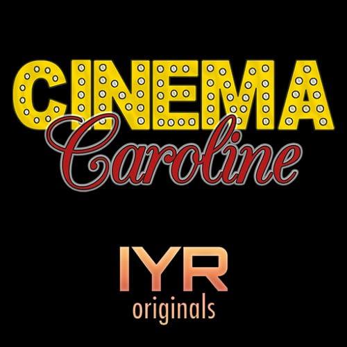 Cinema Caroline [IYR]