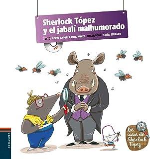 Sherlock Tópez y el jabalí malhumorado: 3 (Los casos de Sherlock Tópez)