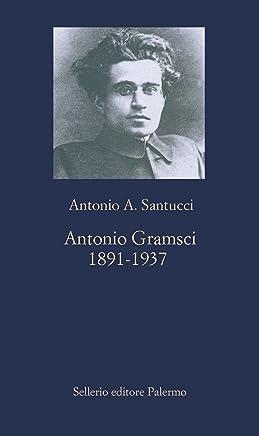 Antonio Gramsci: 1891-1937