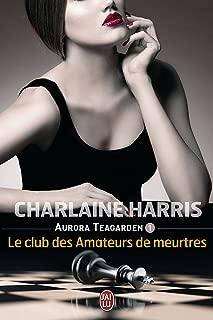 Aurora Teagarden (Tome 1) - Le club des amateurs de meurtres (French Edition)