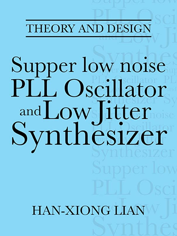 パット死の顎測定Supper Low Noise Pll Oscillator and Low Jitter Synthesizer: Theory and Design (English Edition)