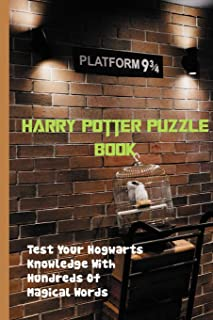 Harry Potter Puzzle Book: Test Your Hogwarts Knowledge With Hundreds Of Magical Words: Harry Potter Puzzles And Spells