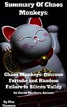 Summary Of Chaos Monkeys: Obscene Fortune and Random Failure in Silicon Valley by Garcia Martinez, Antonio