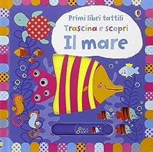 Permalink to Il mare. Trascina e scopri. Primi libri tattili. Ediz. illustrata PDF