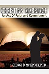 Christian Marriage: An Act Of Faith and Commitment Kindle Edition