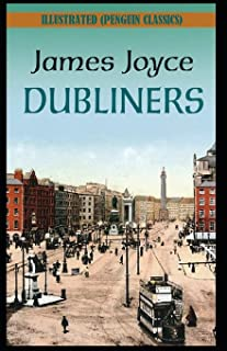 Dubliners By James Joyce Illustrated (Penguin Classics)