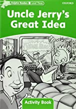 Dolphin Readers: Level 3: 525-Word Vocabulary Uncle Jerry's Great Idea Activity Book