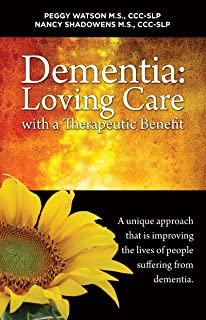 Dementia: Loving Care with a Therapeutic Benefit