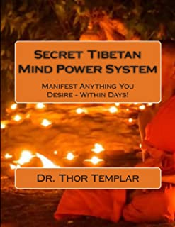 Secret Tibetan Mind Power System: Manifest Anything You Desire - Within Days!