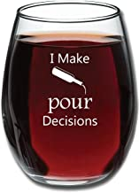 I Make Pour Decisions - Funny Stemless Wine Glass 15oz - Wine Gift - Unique Gift for Her or Him - Perfect Birthday Gift for Women - Gift for Wine Lover