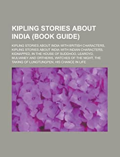 Kipling Stories about India (Study Guide): In the House of Suddhoo, Learoyd, Mulvaney and Ortheris, Watches of the Night