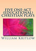 Five One-Act (Educational) Christian Plays