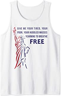 Give Me Your Tired, Poor, Huddled Masses Quote T-Shirt Tank Top