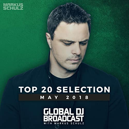 Global DJ Broadcast - Top 20 May 2018 by Markus Schulz on Amazon