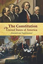 The Constitution of the United States of America: The Declaration of Independence (Amended and Supplemented)