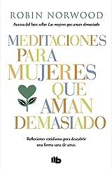 Meditaciones para mujeres que aman demasiado (Spanish Edition) Kindle Edition