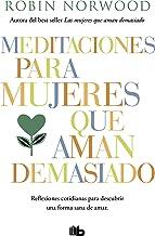 Meditaciones para mujeres que aman demasiado (Spanish Edition)