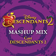 Descendants 2 - Mashup Mix (From