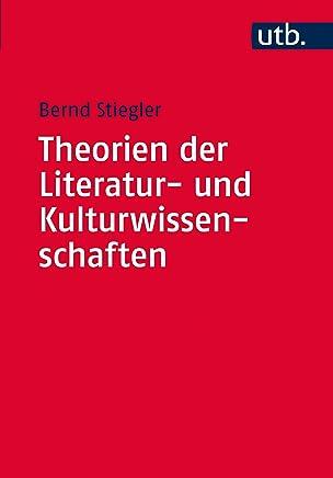 Theorien der Literatur- und Kulturwissenschaften: Eine Einführung