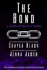 The Bond (Unbroken: Raine Falling Book 4) Kindle Edition