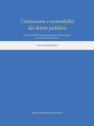 Costituzione e sostenibilità del debito pubblico: La responsabilità intergenerazionale nelle procedure euro-nazionali di bilancio
