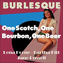 One Scotch, One Bourbon, One Beer (Burlesque Classics)