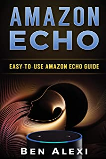 Amazon Echo: Easy-to-Use Guide for Amazon Echo, Dot, and Tap (Booklet)