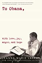 To Obama: With Love, Joy, Anger, and Hope (English Edition)