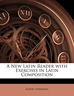 A New Latin Reader with Exercises in Latin Composition