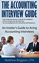 The Accounting Interview Guide: 50 Accounting Interview Questions and Responses