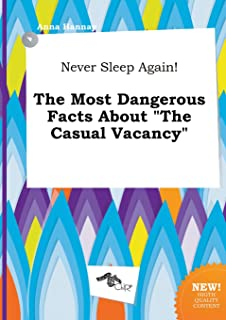 Never Sleep Again! the Most Dangerous Facts about the Casual Vacancy