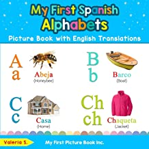My First Spanish Alphabets Picture Book with English Translations: Bilingual Early Learning & Easy Teaching Spanish Books for Kids (Teach & Learn Basic Spanish words for Children) PDF