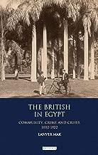 التي تتميز بالشكل البريطاني في مصر: مجتمع ، الجريمة و crises 1882–1922(International مكتبة التاريخية الدراسات)
