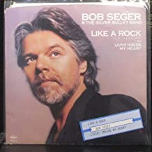 Like A Rock - Bob Seger And The Silver Bullet Band 7