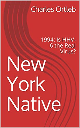 New York Native: 1994: Is HHV-6 the Real Virus? (English Edition)
