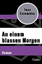An einem blassen Morgen: Roman (German Edition)