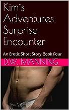 Kim`s Adventures Surprise Encounter: An Erotic Short Story-Book Four