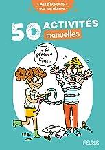 50 activités manuelles (Aux p'tits soins pour ma planète)