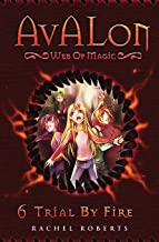 Trial By Fire: Avalon Web of Magic Book 6 (Volume 6)