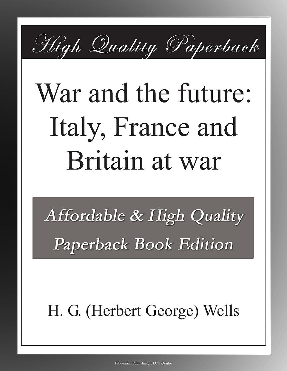 エイリアン講義マインドフルWar and the future: Italy, France and Britain at war