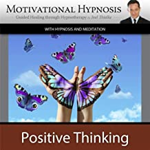 Positive Thinking Power With Hypnosis and Guided Meditation