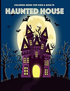 Coloring Book For Kids & Adults Haunted House: Fun, Easy and Relaxing Pages - Relaxation and De-Stress; Relief Activity Sheets; Images To Inspire Creativity & Reduce Stress; Color Therapy