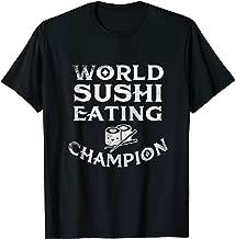 World Sushi Eating Champion Tee Love Japan Gift T-shirt Roll