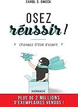 Osez réussir !: Changez d'état d'esprit (PSY-IGC) (French Edition)