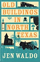 Old Buildings in North Texas: A deliciously funny, wry, and captivating debut novel about addiction and small-town Texan life