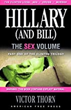 Hillary (And Bill): The Sex Volume (Clinton Trilogy Book 1)
