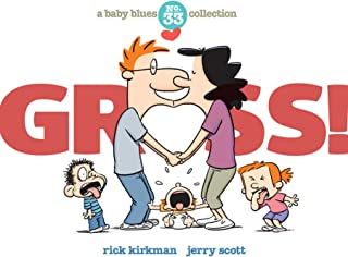 Gross!: A Baby Blues Collection (Volume 40)